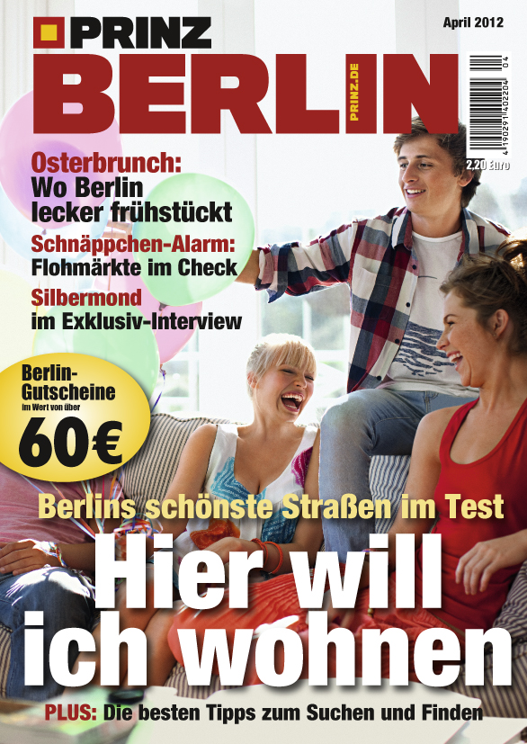 PRINZ Berlin Magazin – Ausgabe April 04 2012 – jetzt am Kiosk – Osterbrunch Berlin – Schnäppchen-Alarm – Silbermond im Interview – Berlins schönste Strassen zum Wohnen