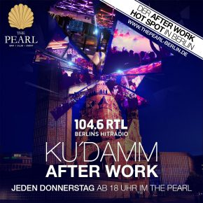 Ku'Damm After Work | 104.6 RTL im THE PEARL mit Live Musik am 20.04.2017 ab 18:00 Uhr