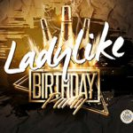 BERLINS FINEST NIGHTLIFE am Potsdamer Platz – LADYLIKE Birthday Party